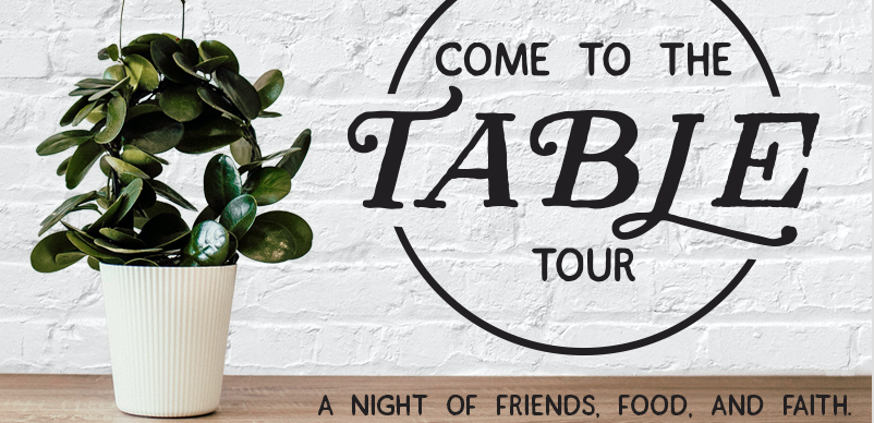 Come To The Table with Angie Smith, Danielle Walker, and Annie F. Downs – Little Rock, AR logo