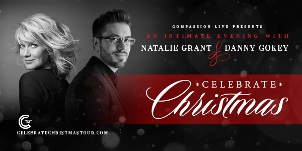 Celebrate Christmas Tour with Natalie Grant & Danny Gokey